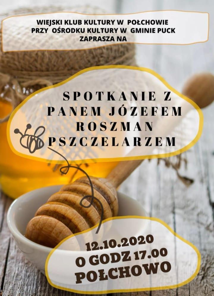 Połchowo: spotkanie z pszczelarzem Józefem Roszmanem. Zaprasza OKSiT